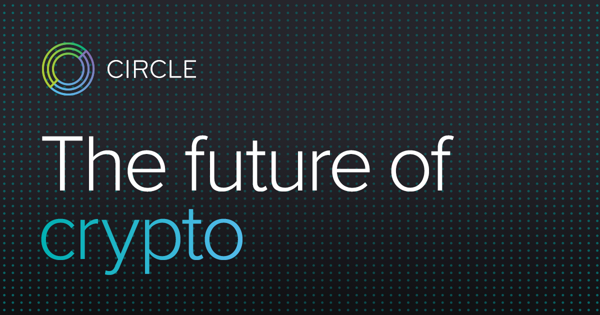 Circle | The future of crypto